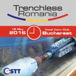 Trenchless Romania Conference & Exhibition – 18 mai 2016 – Hotel Caro Bucuresti
