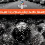Tehnologiile Trenchless (No-DIG) sunt solutia pentru Smart City