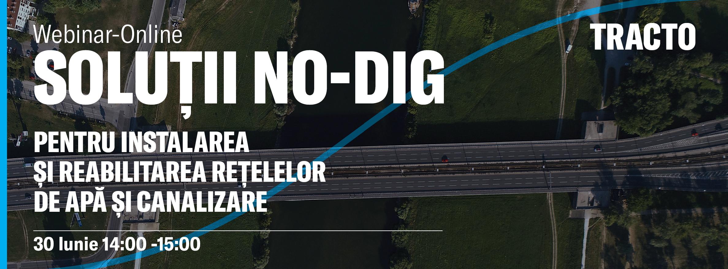 Webinar online: Soluții NO-DIG pentru instalarea și reabilitarea rețelelor de apă și canalizare, 30 Iunie